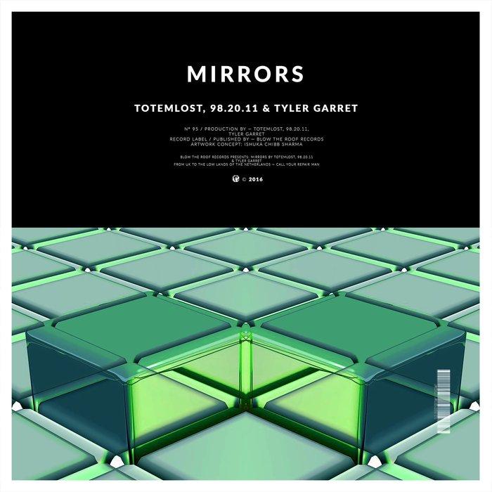 Totemlost, 98.20.11 & Tyler Garrett - Mirrors