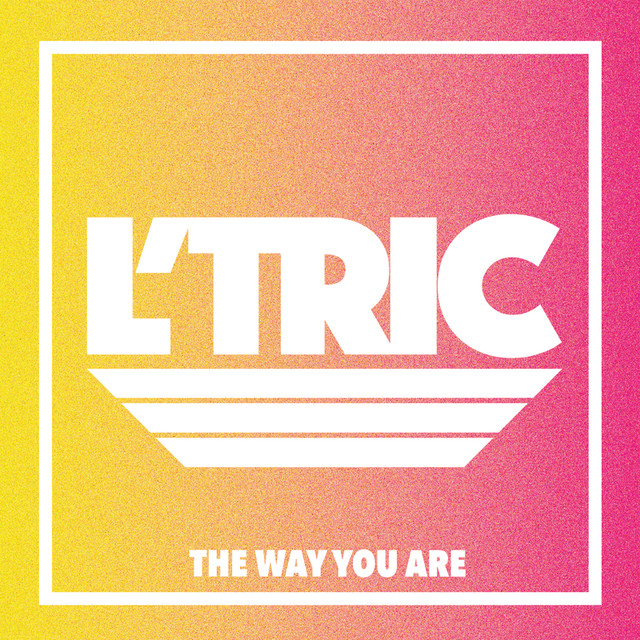 L'Tric – The Way You Are