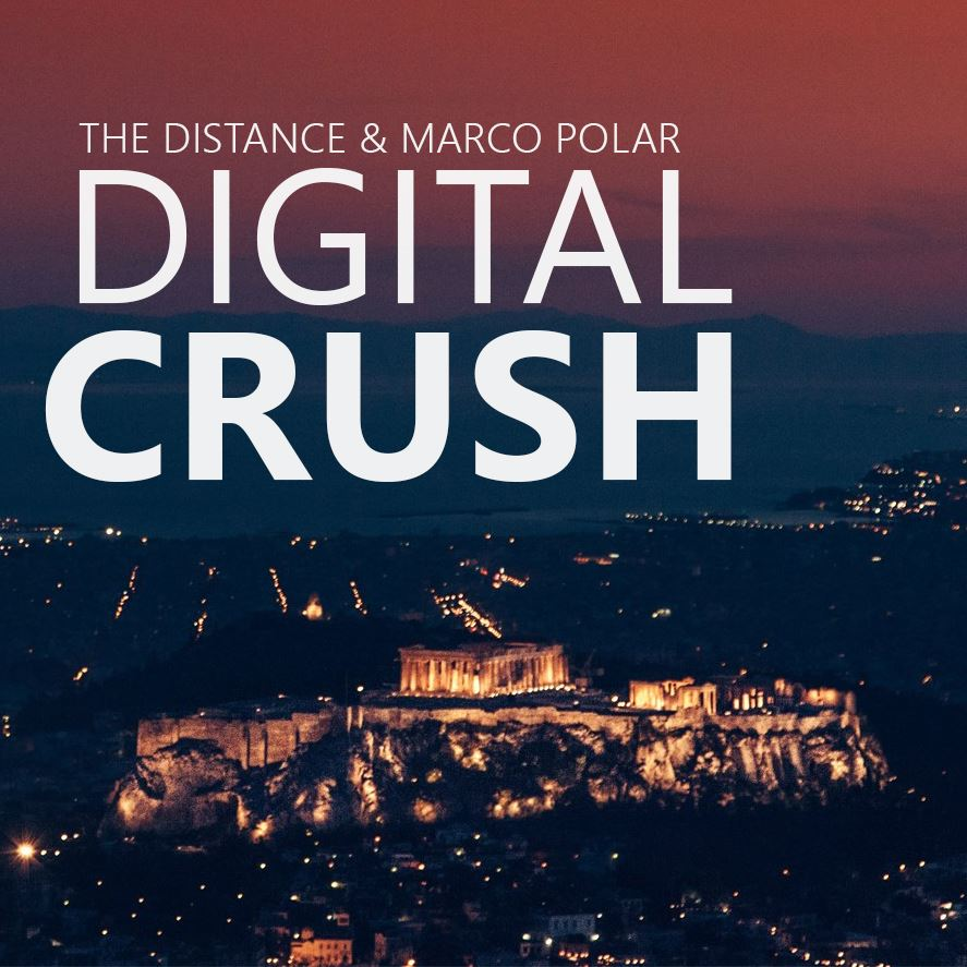 The Distance & Marco Polar – Digital Crush