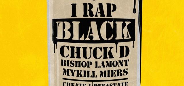 Max I Million feat. Chuck D, Bishop Lamont, Mykill Miers & Create & Devastate – I Rap Black