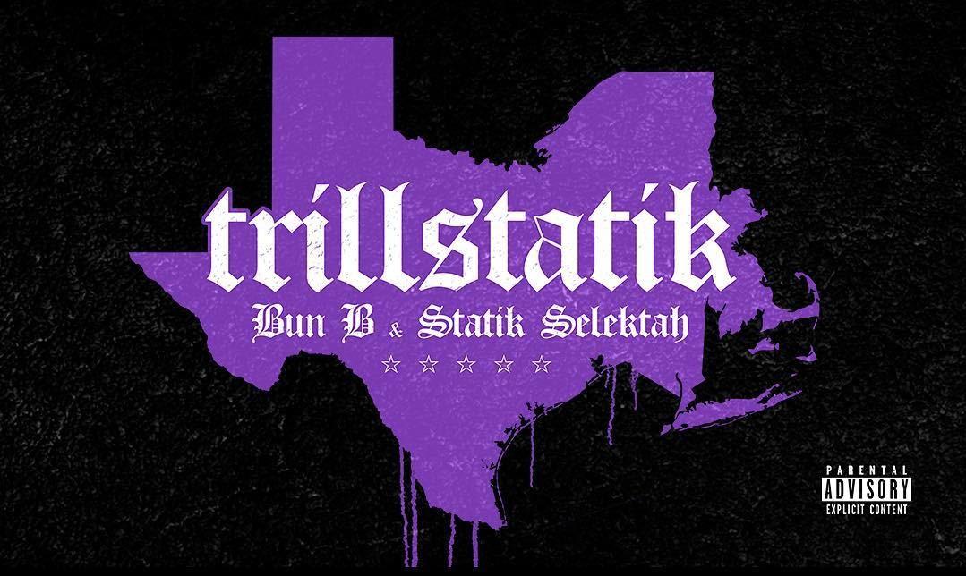 Stream: Bun B & Statik Selektah – Trillstatik (Deluxe Version)