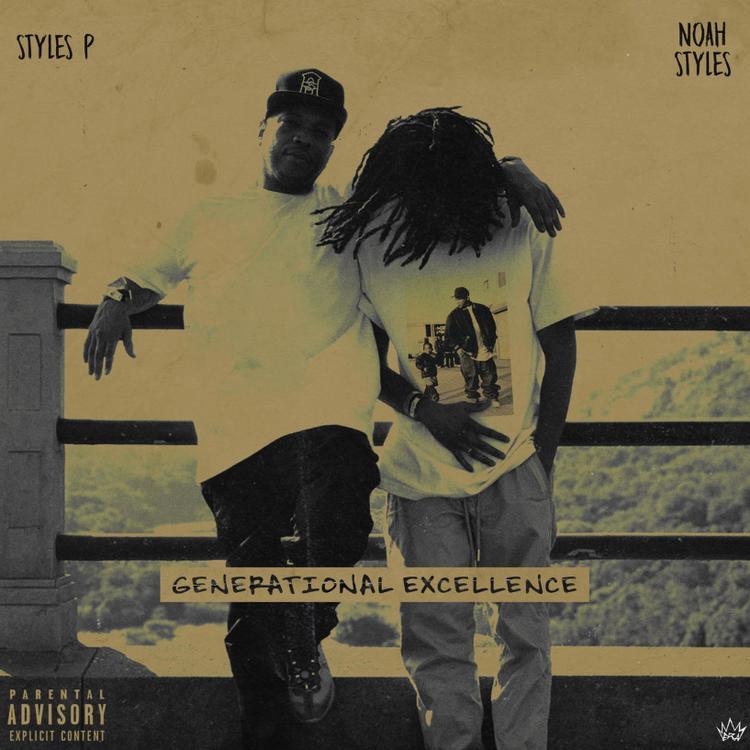 Stream: Styles P & Noah Styles – Generational Excellence