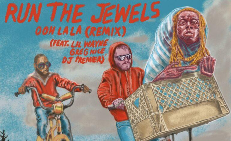 Run The Jewels feat. Lil Wayne, DJ Premier & Greg Nice – Ooh La La (Remix)