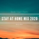 Beat-Town Radio: Stay At Home Mix 2020