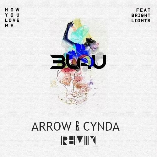 3LAU feat. Bright Lights – How You Love Me (Arrow & Cynda Remix)