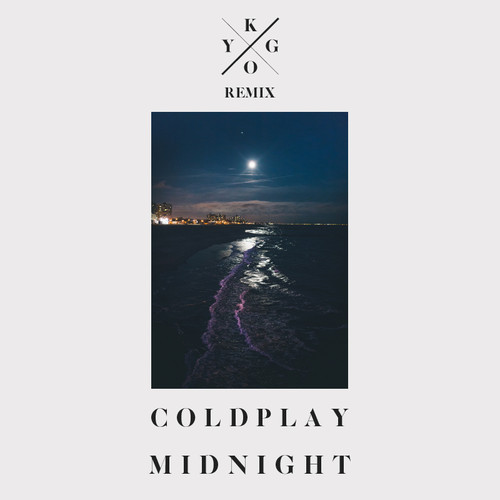 Coldplay – Midnight (Kygo Remix) (Snippet)