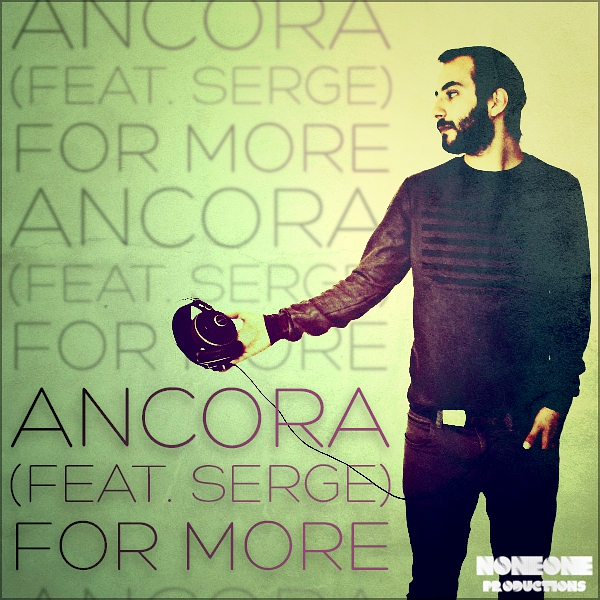 Video: Ancora – For More (Ft Serge)
