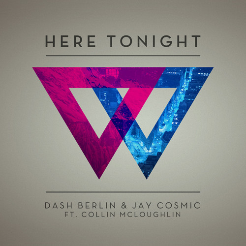 Dash Berlin & Jay Cosmic feat. Collin McLoughlin – Here Tonight (Video)