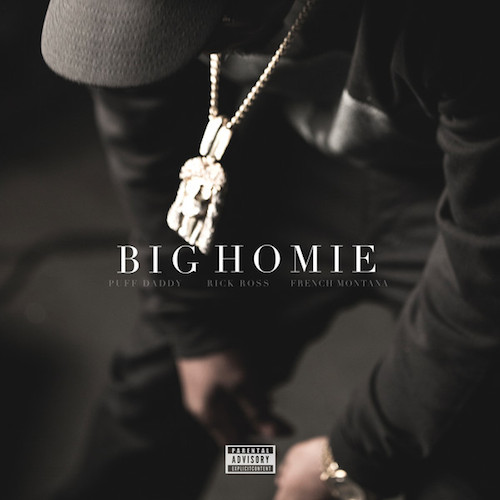 Diddy-Ft-Rick-Ross-French-Montana-Big-Homie