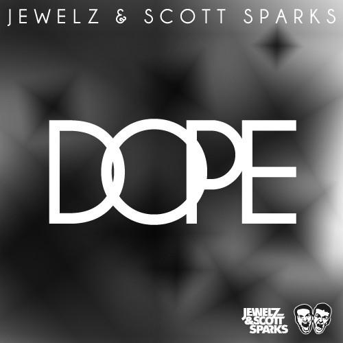 Jewelz & Scott Sparks – Dope (Preview)