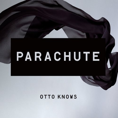 Otto Knows – Parachute (Original Mix)