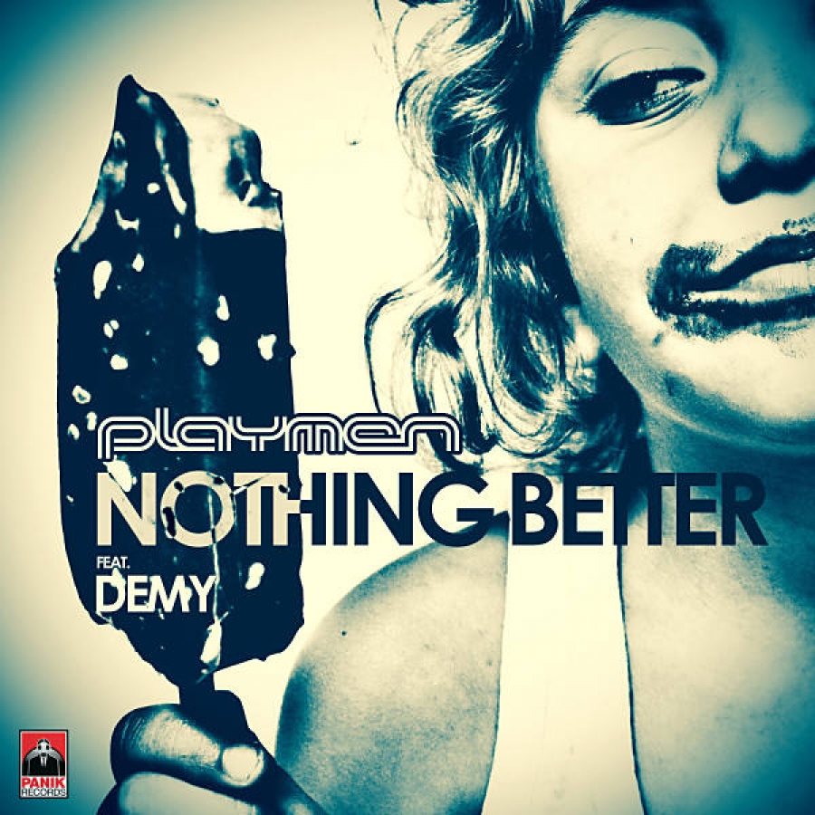 Playmen FT. Demy – Nothing Better (Sean Angel & Sydo remix)