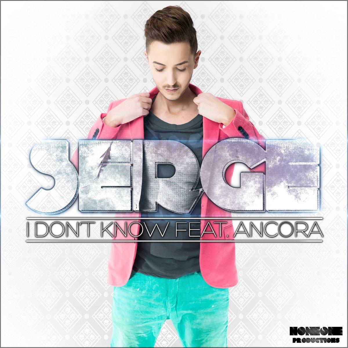 Serge – I Don't Know (Ft Ancora) (Lyric Video)