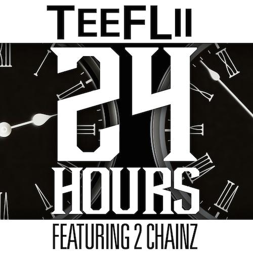 TeeFLii Ft 2 Chainz – 24 Hours (Prod. by DJ Mustard)