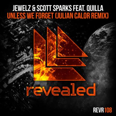 Jewelz & Scott Sparks feat. Quilla – Unless We Forget (Julian Calor Remix) (Teaser)
