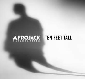 Video: Afrojack – Ten Feet Tall ft. Wrabel
