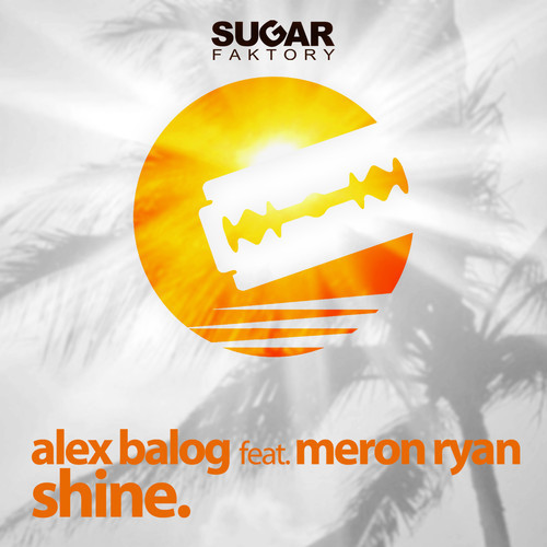 Alex Balog Feat. Meron Ryan – Shine
