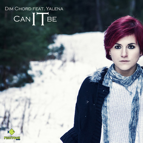 Dim Chord feat. Yalena – Can it be (Original Μix)