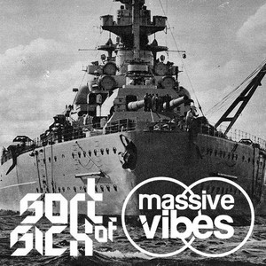 Sort Of Sick & Massive Vibes – Battleship (Original Mix)