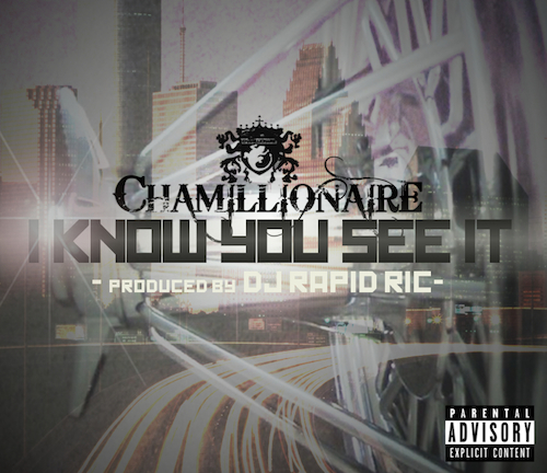 Chamillionaire – I Know You See It