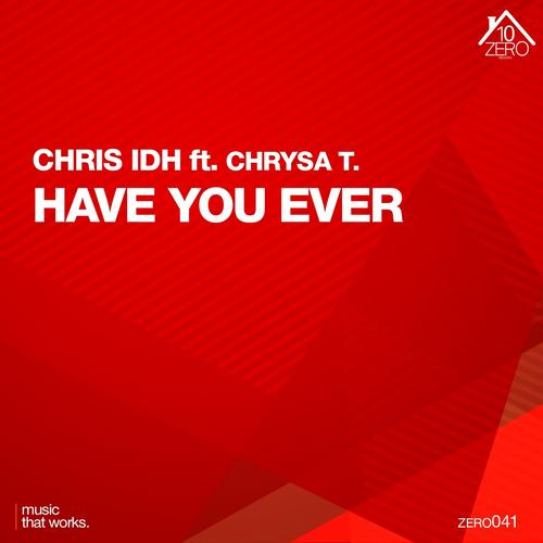 Video: Chris IDH feat. Chrysa T. – Have You Ever
