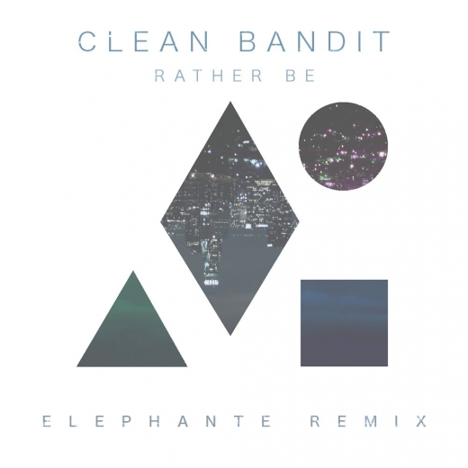 Clean Bandit – Rather Be (Elephante Remix) (Free DL)