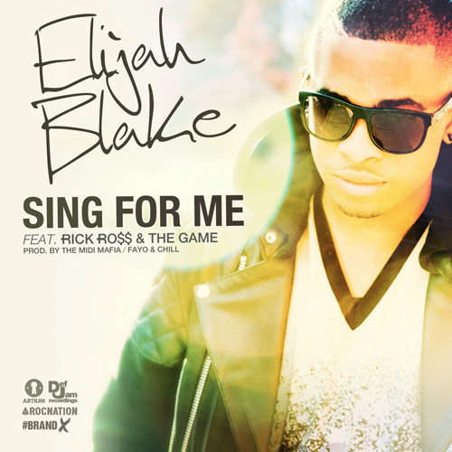 Elijah Blake Ft Rick Ross & The Game – Sing For Me