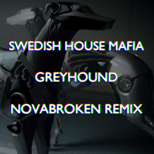 Swedish House Mafia – Greyhound (Novabroken Remix) (Download)