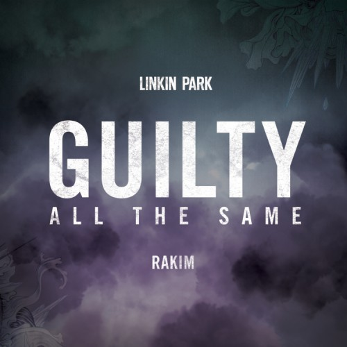 Linkin Park ft. Rakim – Guilty All The Same