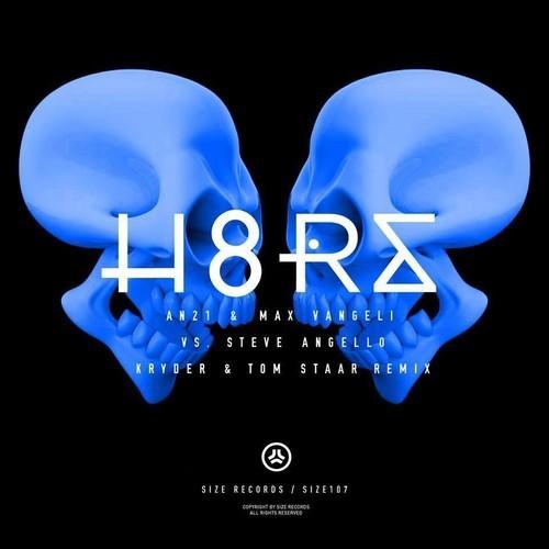 AN21 & Max Vangeli Vs. Steve Angello – H8RS (Tom Staar & Kryder Remix) (BBC Radio 1)
