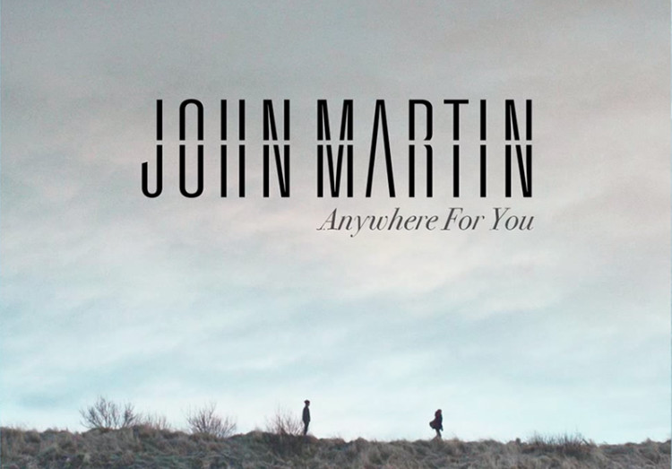 john-martin-anywhere-for-you