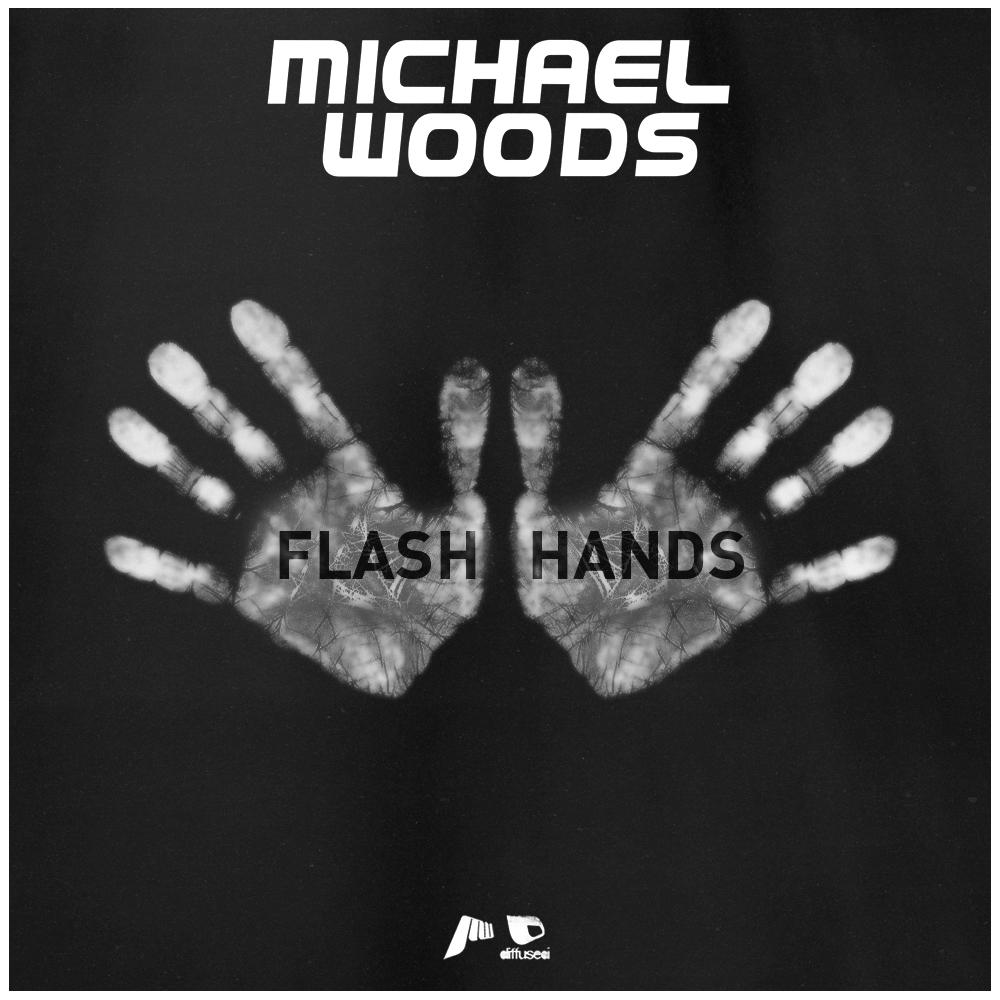 Michael Woods – Flash Hands
