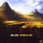 nigel-good-nothing-out-here