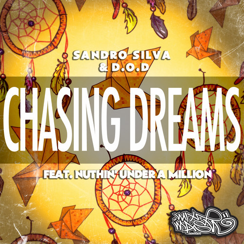 Sandro Silva & D.O.D ft. Nuthin' Under a Million – Chasing Dreams (Preview)