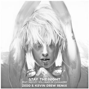 Zedd & Hayley Williams – Stay The Night (Zedd & Kevin Drew Remix)
