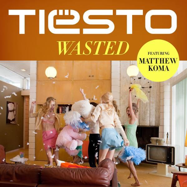 Tiësto – Wasted (ft. Matthew Koma) (Remixes)