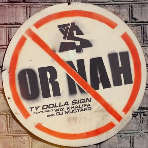 Ty Dolla $ign Ft Wiz Khalifa – Or Nah